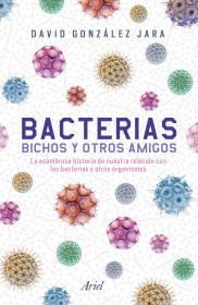 Bacterias, bichos y otros amigos